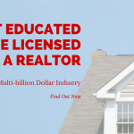 Get Educated, Become Licensed, Be a Realtor
